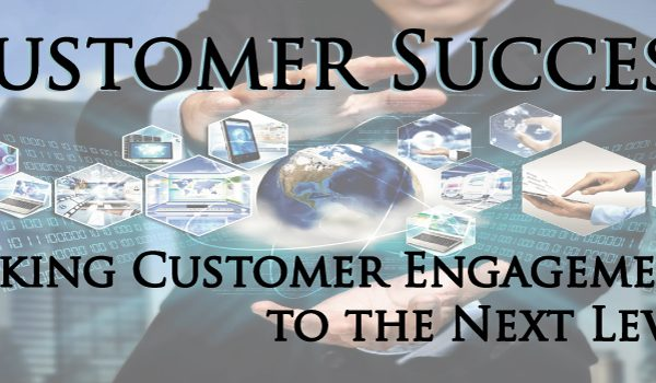 customer success taking customer engagement to the next level